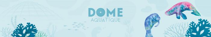 Dôme aquatique